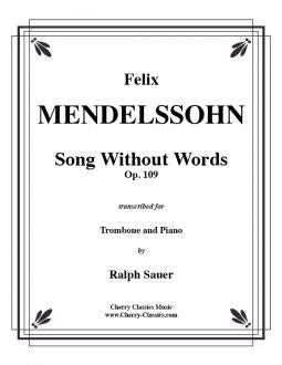 Mendelssohn – Song Without Words, Op. 109 for Trombone and Piano