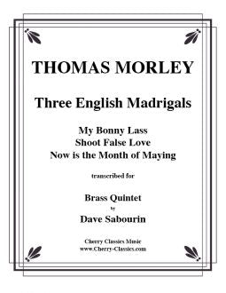 Morley – Three English Madrigals for Brass Quintet