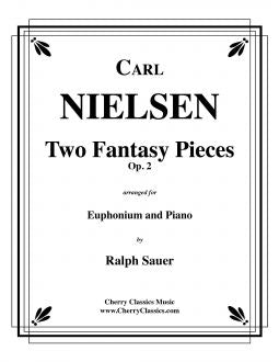 Nielsen – Two Fantasy Pieces, Op. 2 for Euphonium & Piano