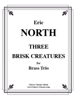North – Three Brisk Creatures for Brass Trio