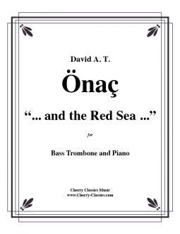 "Onac  – ""and the Red Sea"" for Bass Trombone and Piano"