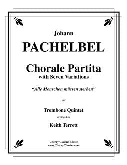 Pachelbel – Chorale Partita with Seven Variations for Trombone Quintet