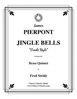 "Pierpont – Jingle Bells ""Creole Style"" for Brass Quintet"