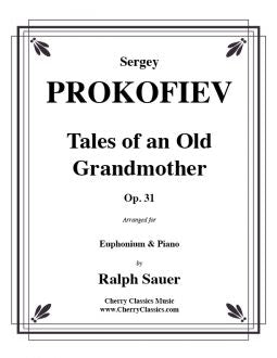 Prokofiev – Tales of an Old Grandmother, Op. 31 for Euphonium and Piano