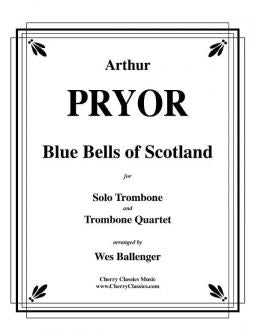 Pryor - Blue Bells of Scotland for Solo Trombone and Trombone Quartet