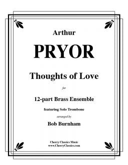 Pryor – Thoughts of Love for Trombone solo with 12-part Brass Ensemble