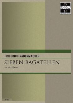 Radermacher - Seven Bagatelles for four French Horns