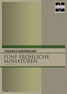 Radermacher - Five Cheerful Miniatures for Horn Quintet