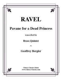 Ravel – Pavane for a Dead Princess for Brass Quintet