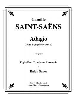 Saint-Saëns – Adagio from Symphony No. 3 for 8-part Trombone Ensemble