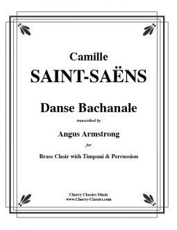 Saint-Saëns – Danse Bachanale from the opera, Sampson and Delilah for Brass Choir with Timpani and Percussion