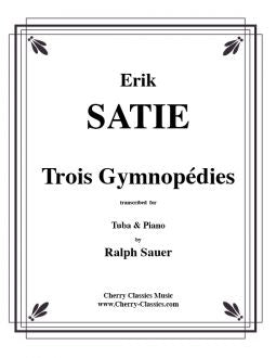 Satie – Trois Gymnopédies for Tuba or Bass Trombone and Piano