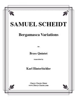 Scheidt – Bergamasca Variations for Brass Quintet