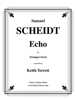 Scheidt - Echo for Trumpet Octet (8 part Trumpet Ensemble/Choir)