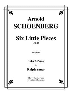 Schoenberg – Six Little Pieces, Op. 19 for Tuba or Bass Trombone & Piano