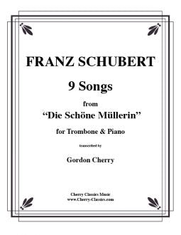 Schubert - 9 Songs from Die Schoene Mullerin - Trombone and Piano
