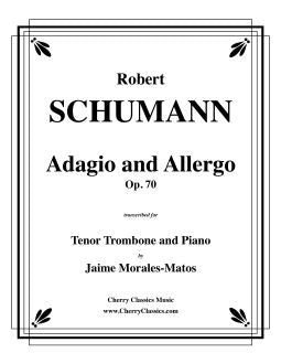 Schumann – Adagio and Allegro, Opus 70 for Tenor Trombone and Piano