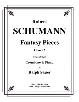 Schumann – Fantasy Pieces, Opus 73 for Trombone and Piano