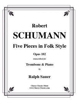 Schumann – Five Pieces in Folk Style, Op. 102 for Trombone and Piano