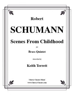 Schumann – Scenes From Childhood, opus 15 for Brass Quintet