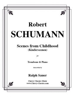 Schumann - Scenes From Childhood for Trombone and Piano
