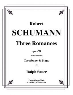 Schumann – Three Romances, Opus 94 for Trombone & Piano