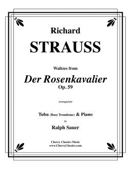 Strauss – Waltzes from Der Rosenkavalier, Op. 59 for Tuba or Bass Trombone & Piano