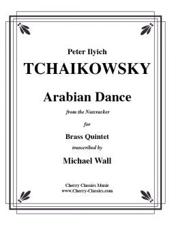 Tchaikowsky – Arabian Dance from The Nutcracker - Brass Quintet