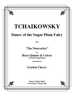 Tchaikowsky - Dance of the Sugar Plum Fairy for Brass Quintet and Celeste