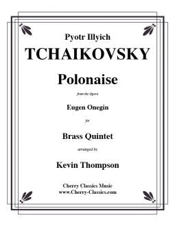 Tchaikowsky – Polonaise from Eugen Onegin for Brass Quintet