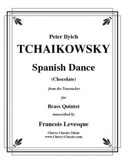 "Tchaikowsky – Spanish Dance ""Chocolate"" from the Nutcracker for Brass Quintet"