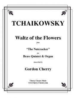 Tchaikowsky – Waltz of the Flowers from the Nutcracker for Brass Quintet and Organ