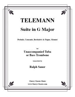 Telemann - Suite in G Major for Unaccompanied Tuba or Bass Trombone