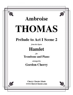 Thomas - Prélude to Act I Scene 2 from the Opera Hamlet - Trombone and Piano