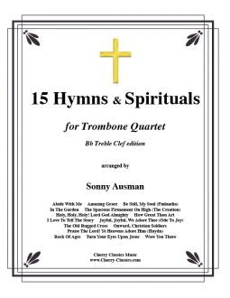 Traditional – 15 Hymns and Spirituals for Trombone Quartet (Bb Treble clef edition)