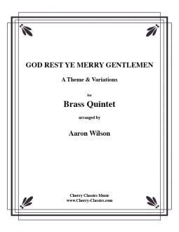 God Rest Ye Merry Gentlemen, Theme & Variations for Brass Quintet