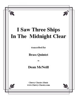Traditional - I Saw Three Ships In the Midnight Clear for Brass Quintet