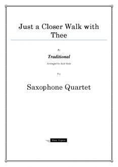 Traditional - Just a Closer Walk with Thee - Saxophone Quartet
