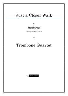 Traditional - Just a Closer Walk - Trombone Quartet