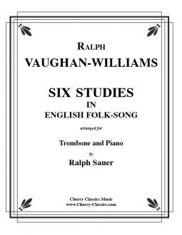 Vaughan Williams – 6 Studies in English Folk-Song - Trombone and Piano