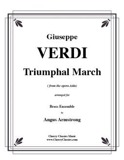 Verdi – Triumphal March from Aida for Brass Ensemble with Timpani & Percussion