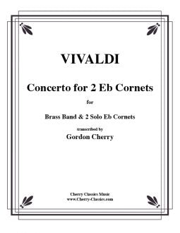 Vivaldi - Concerto for 2 Cornets and Brass Band