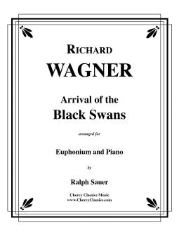 Wagner – Arrival of the Black Swans for Euphonium & Piano