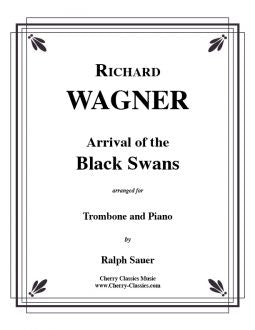 Wagner – Arrival of the Black Swans for Trombone and Piano