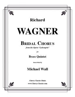Wagner, Richard – Bridal Chorus from Lohengrin for Brass Quintet