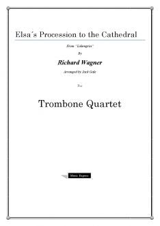 Wagner - Elsas Procession to the Cathedral - Trombone Quartet