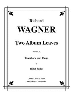 Wagner – Two Album Leaves for Trombone and Piano