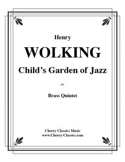Wolking - A Child's Garden of Jazz for Brass Quintet