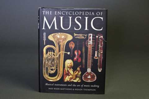 The Encyclopedia of Music, Musical Instruments and the Art of Music-Making
