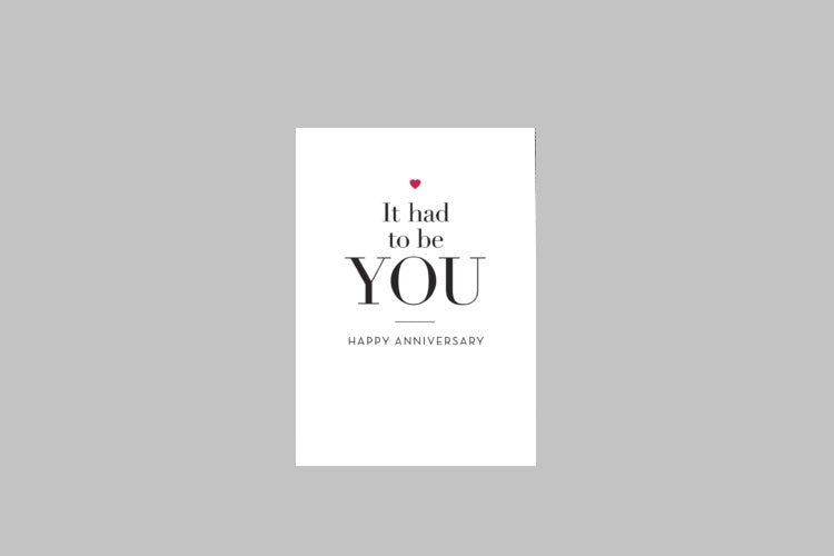It Had To Be You Anniversary Card